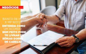 Banco De Horas E Mp 927 20 Entenda Como Um Acordo Bem Feito Pode Te Livrar De Serias Dores De Cabeca - Contabilidade em São Paulo | ECONSA Contabilidade e Gestão Empresarial