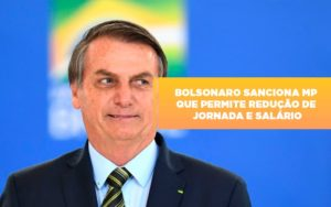 Bolsonaro Sanciona Mp Que Permite Reducao De Jornada E Salario - Contabilidade em São Paulo | ECONSA Contabilidade e Gestão Empresarial