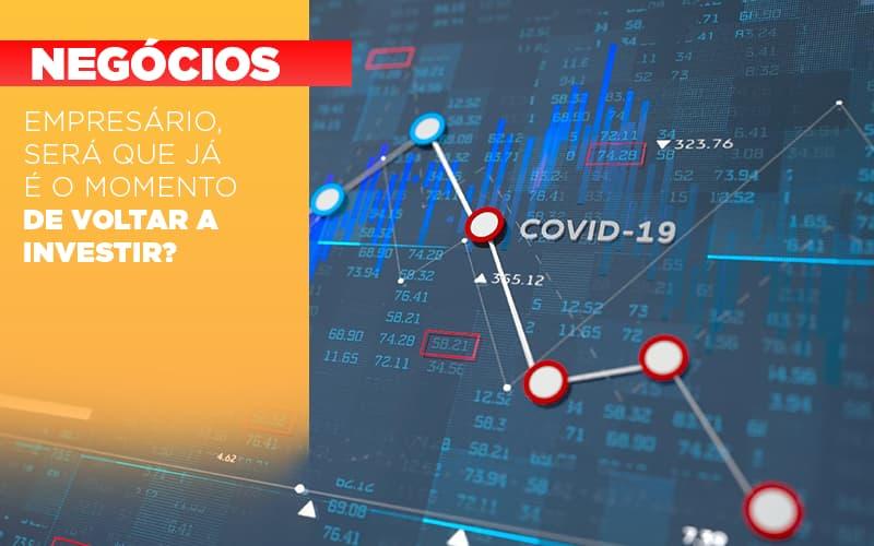 Empresario Sera Que Ja E O Momento De Voltar A Investir - Contabilidade em São Paulo | ECONSA Contabilidade e Gestão Empresarial