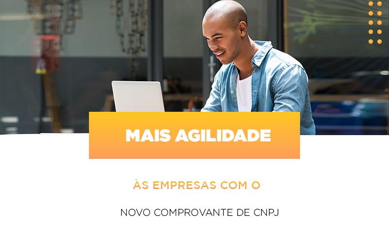 Mais Agilidade As Empresa Com O Novo Comprovante De Cnpj - Contabilidade em São Paulo | ECONSA Contabilidade e Gestão Empresarial
