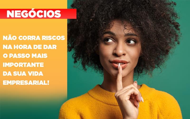 Nao Corra Riscos Na Hora De Dar O Passo Mais Importante Da Sua Vida Empresarial - Contabilidade em São Paulo | ECONSA Contabilidade e Gestão Empresarial