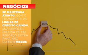Se Mantenha Atento Com O Pronampe E As Linhas De Credito Caindo Sua Empresa Precisa De Um Reforco Extra Para Nao Correr Riscos - Contabilidade em São Paulo | ECONSA Contabilidade e Gestão Empresarial