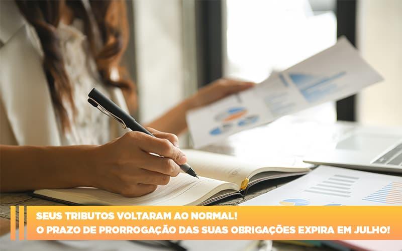 Seus Tributos Voltaram Ao Normal O Prazo De Prorrogacao Das Suas Obrigacoes Expira Em Julho - Contabilidade em São Paulo | ECONSA Contabilidade e Gestão Empresarial