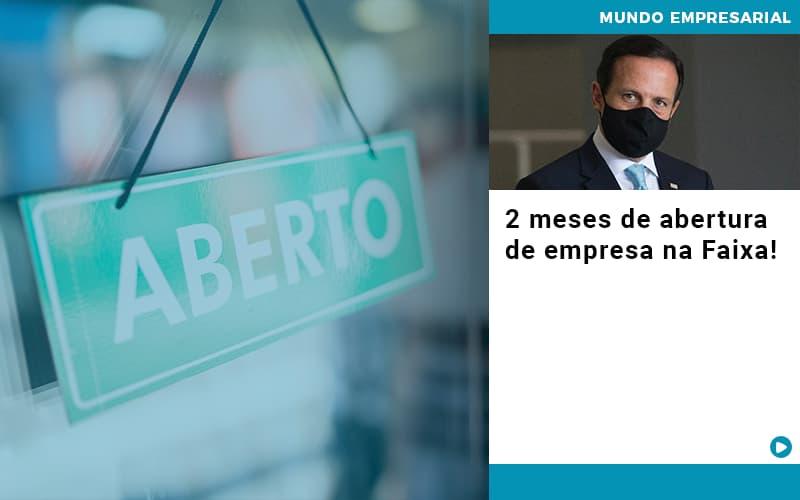 2 Meses De Abertura De Empresa Na Faixa - Contabilidade em São Paulo | ECONSA Contabilidade e Gestão Empresarial