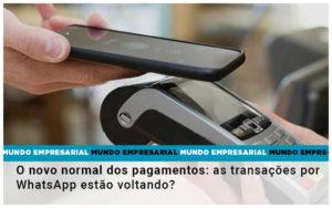 O Novo Normal Dos Pagamentos As Transacoes Por Whatsapp Estao Voltando - Contabilidade em São Paulo | ECONSA Contabilidade e Gestão Empresarial
