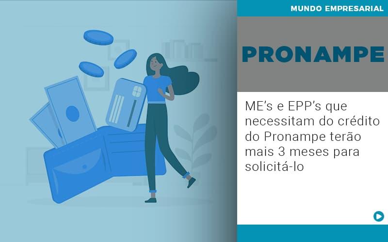 Me S E Epp S Que Necessitam Do Credito Pronampe Terao Mais 3 Meses Para Solicita Lo - Contabilidade em São Paulo   ECONSA Contabilidade e Gestão Empresarial
