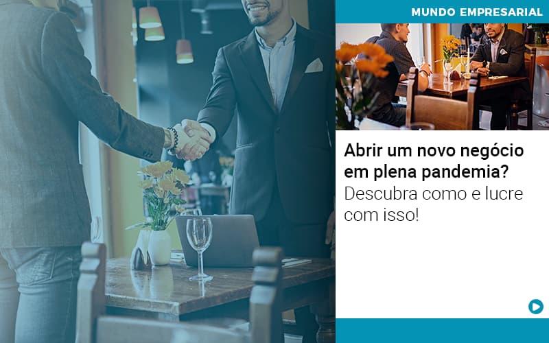 Abrir Um Novo Negocio Em Plena Pandemia Descubra Como E Lucre Com Isso - Contabilidade em São Paulo | ECONSA Contabilidade e Gestão Empresarial