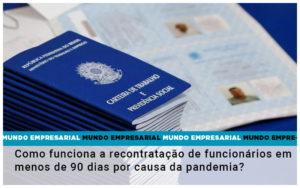 Como Funciona A Recontratacao De Funcionarios Em Menos De 90 Dias Por Causa Da Pandemia - Contabilidade em São Paulo | ECONSA Contabilidade e Gestão Empresarial