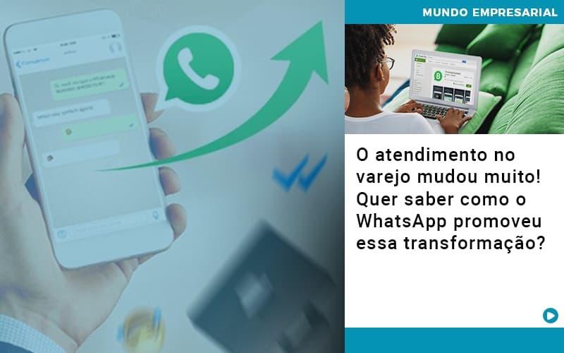 O Atendimento No Varejo Mudou Muito Quer Saber Como O Whatsapp Promoveu Essa Transformacao - Contabilidade em São Paulo   ECONSA Contabilidade e Gestão Empresarial
