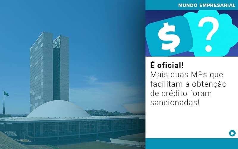E Oficial Mais Duas Mps Que Facilitam A Obtencao De Credito Foram Sancionadas - Contabilidade em São Paulo | ECONSA Contabilidade e Gestão Empresarial