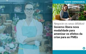 Negocie Os Seus Debitos Governo Libera Nova Modalidade Para Amenizar Os Efeitos Da Crise Para Pmes - Contabilidade em São Paulo | ECONSA Contabilidade e Gestão Empresarial
