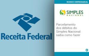 Parcelamento Dos Debitos Do Simples Nacional Saiba Como Fazer - Contabilidade em São Paulo | ECONSA Contabilidade e Gestão Empresarial