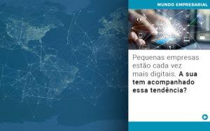 Pequenas Empresas Estao Cada Vez Mais Digitais A Sua Tem Acompanhado Essa Tendencia - Contabilidade em São Paulo | ECONSA Contabilidade e Gestão Empresarial