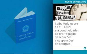 Saiba Tudo Sobre A Lei 14 020 E A Continuidade Da Prorrogacao De Reducoes E Suspensoes De Contrato - Contabilidade em São Paulo | ECONSA Contabilidade e Gestão Empresarial