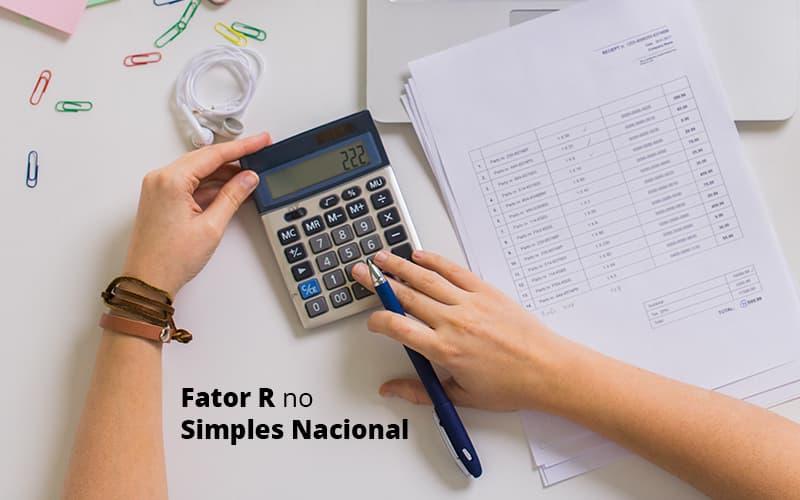 Descubra O Que E O Fator R No Simples Nacional E Como Calculalo Post (1) Quero Montar Uma Empresa - Contabilidade em São Paulo | ECONSA Contabilidade e Gestão Empresarial