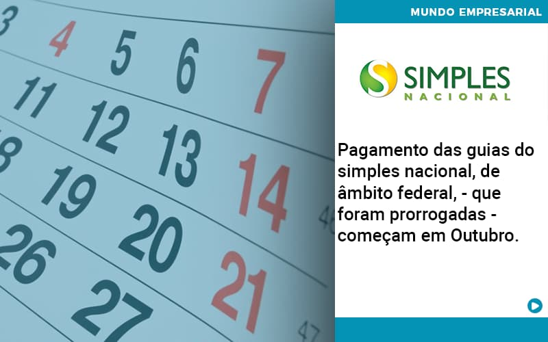 Pagamento Das Guias Do Simples Nacional De âmbito Federal Que Foram Prorrogadas Começam Em Outubro. - Contabilidade em São Paulo | ECONSA Contabilidade e Gestão Empresarial