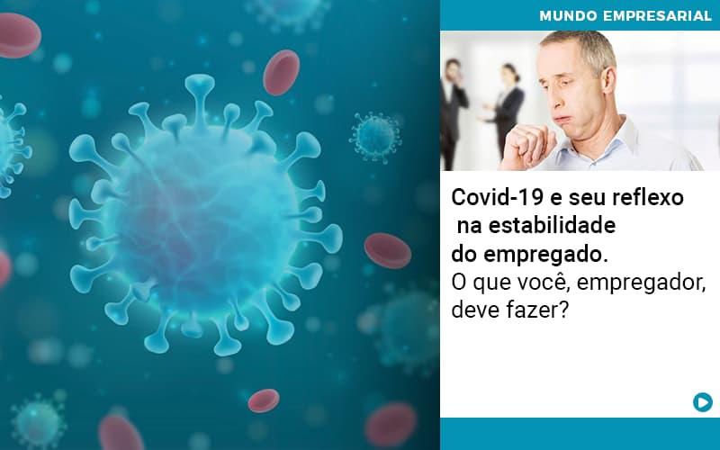 Covid 19 E Seu Reflexo Na Estabilidade Do Empregado O Que Voce Empregador Deve Fazer - Contabilidade em São Paulo | ECONSA Contabilidade e Gestão Empresarial