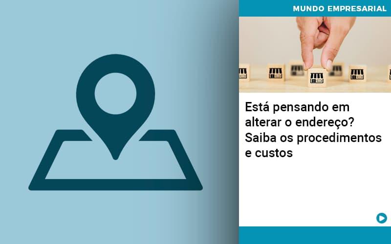 Esta Pensando Em Alterar O Endereco Saiba Os Procedimentos E Custos - Contabilidade em São Paulo   ECONSA Contabilidade e Gestão Empresarial