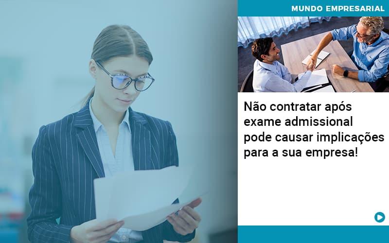 Nao Contratar Apos Exame Admissional Pode Causar Implicacoes Para Sua Empresa - Contabilidade em São Paulo   ECONSA Contabilidade e Gestão Empresarial