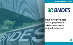Novos Creditos Para Micro Pequenas E Medias Empresas Estao Disponiveis - Contabilidade em São Paulo | ECONSA Contabilidade e Gestão Empresarial