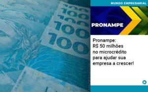 Pronampe Rs 50 Milhoes No Microcredito Para Ajudar Sua Empresa A Crescer Quero Montar Uma Empresa - Contabilidade em São Paulo | ECONSA Contabilidade e Gestão Empresarial