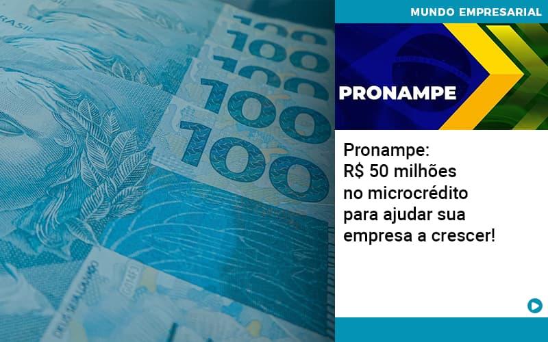 Pronampe Rs 50 Milhoes No Microcredito Para Ajudar Sua Empresa A Crescer Quero Montar Uma Empresa - Contabilidade em São Paulo   ECONSA Contabilidade e Gestão Empresarial