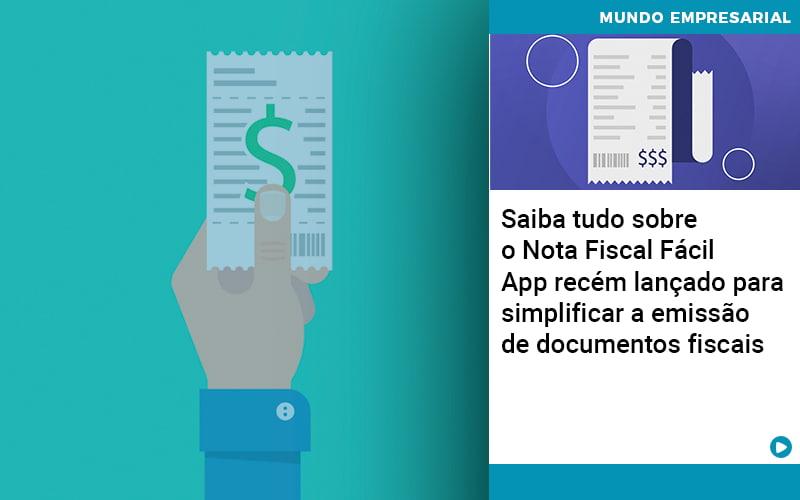 Saiba Tudo Sobre Nota Fiscal Facil App Recem Lancado Para Simplificar A Emissao De Documentos Fiscais - Contabilidade em São Paulo | ECONSA Contabilidade e Gestão Empresarial