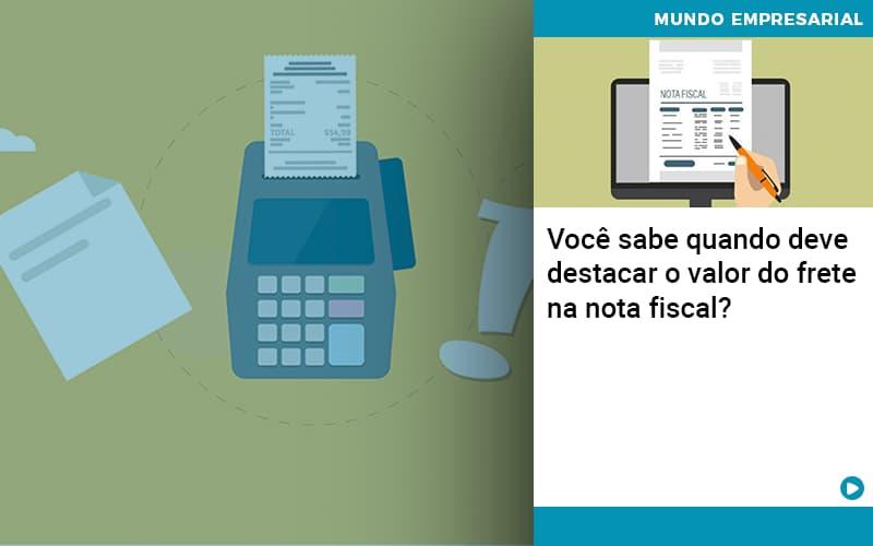 Voce Sabe Quando Deve Destacar O Valor Do Frete Na Nota Fiscal - Contabilidade em São Paulo   ECONSA Contabilidade e Gestão Empresarial