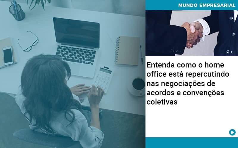 Entenda Como O Home Office Está Repercutindo Nas Negociações De Acordos E Convenções Coletivas - Contabilidade em São Paulo   ECONSA Contabilidade e Gestão Empresarial