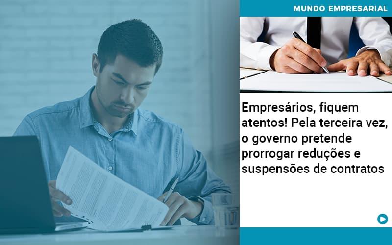 Empresarios Fiquem Atentos Pela Terceira Vez O Governo Pretende Prorrogar Reducoes E Suspensoes De Contratos - Contabilidade em São Paulo | ECONSA Contabilidade e Gestão Empresarial