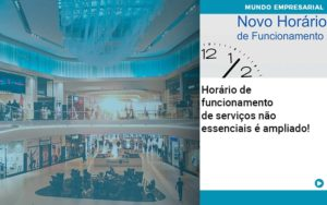 Horario De Funcionamento De Servicos Nao Essenciais E Ampliado - Contabilidade em São Paulo | ECONSA Contabilidade e Gestão Empresarial