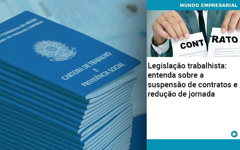 Legislacao Trabalhista Entenda Sobre A Suspensao De Contratos E Reducao De Jornada - Contabilidade em São Paulo | ECONSA Contabilidade e Gestão Empresarial