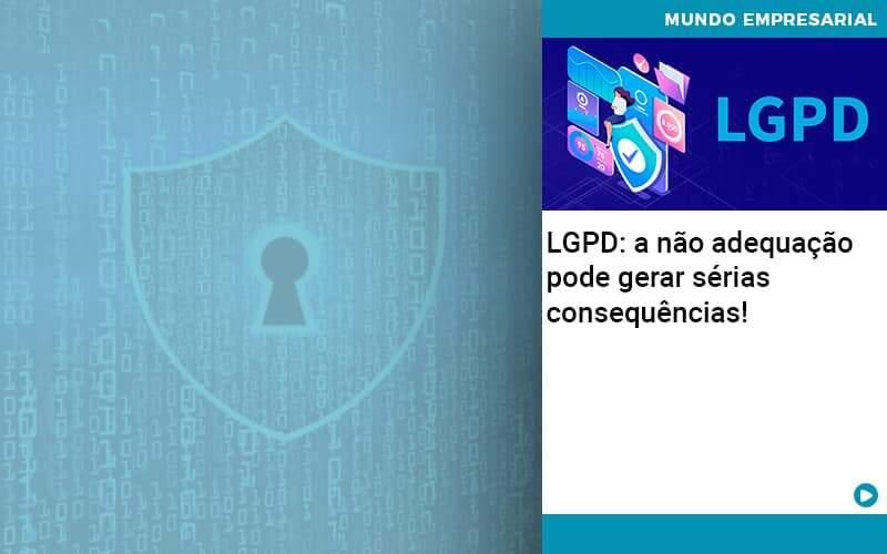 Lgpd A Nao Adequacao Pode Gerar Serias Consequencias - Contabilidade em São Paulo | ECONSA Contabilidade e Gestão Empresarial