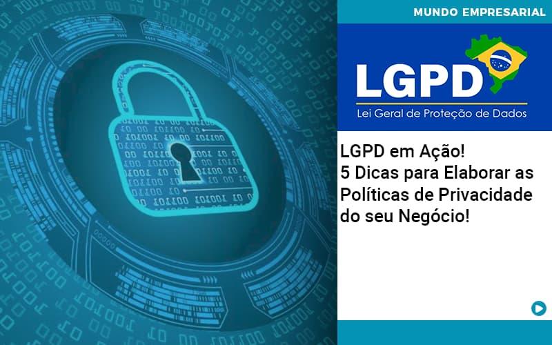 Lgpd Em Acao 5 Dicas Para Elaborar As Politicas De Privacidade Do Seu Negocio - Contabilidade em São Paulo | ECONSA Contabilidade e Gestão Empresarial