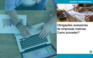 Obrigacoes Acessorias De Empresas Inativas Como Proceder - Contabilidade em São Paulo | ECONSA Contabilidade e Gestão Empresarial