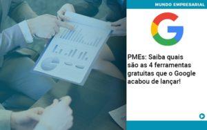Pmes Saiba Quais Sao As 4 Ferramentas Gratuitas Que O Google Acabou De Lancar - Contabilidade em São Paulo | ECONSA Contabilidade e Gestão Empresarial
