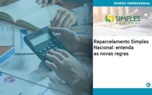 Reparcelamento Simples Nacional Entenda As Novas Regras - Contabilidade em São Paulo | ECONSA Contabilidade e Gestão Empresarial