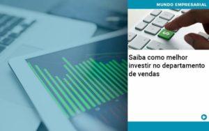 Saiba Como Melhor Investir No Departamento De Vendas - Contabilidade em São Paulo | ECONSA Contabilidade e Gestão Empresarial