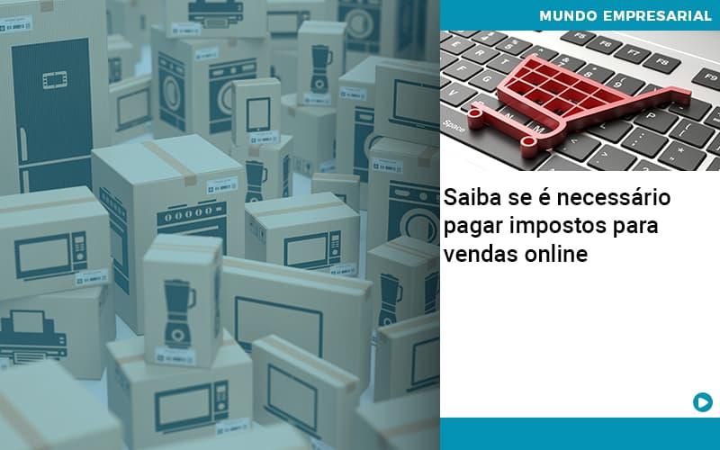 Saiba Se E Necessario Pagar Impostos Para Vendas Online - Contabilidade em São Paulo | ECONSA Contabilidade e Gestão Empresarial