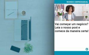Vai Comecar Um Negocio Leia Nosso Post E Comece Da Maneira Certa - Contabilidade em São Paulo | ECONSA Contabilidade e Gestão Empresarial