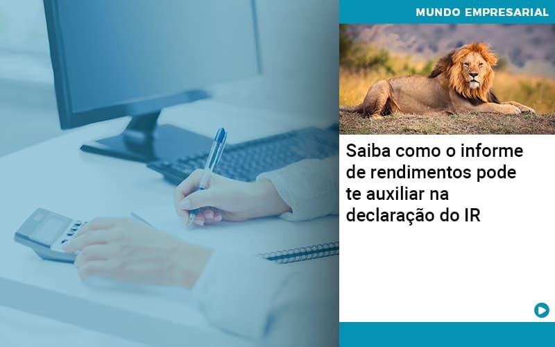 Saiba Como O Informe De Rendimento Pode Te Auxiliar Na Declaracao De Ir - Contabilidade em São Paulo | ECONSA Contabilidade e Gestão Empresarial